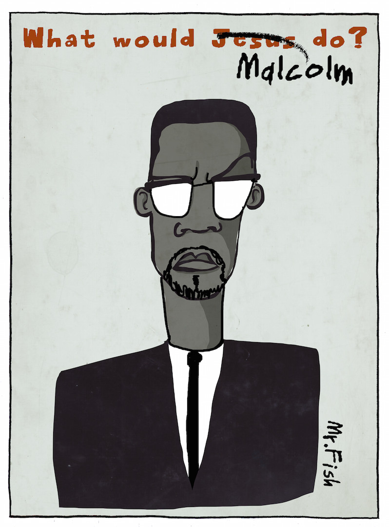 What Would Malcolm Do?