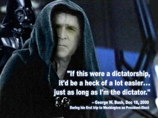 Bush Thinks He's the Emperor