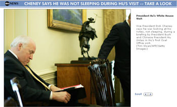 Cheney: I Wasn't Sleeping During Hu's Visit