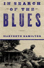 Anthony Heilbut on MaryBeth Hamilton's 'In Search of the Blues'