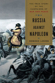Alexander M. Martin on Dominic Lieven's 'Russia Against Napoleon'