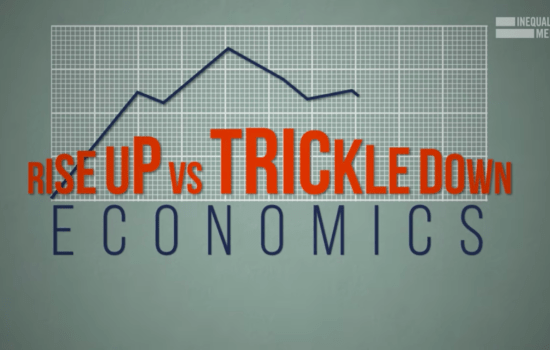 Why We Need Rise-Up Economics, Not Trickle-Down (Video)