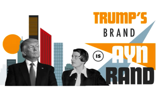 Trump's Brand Is Ayn Rand (Video)