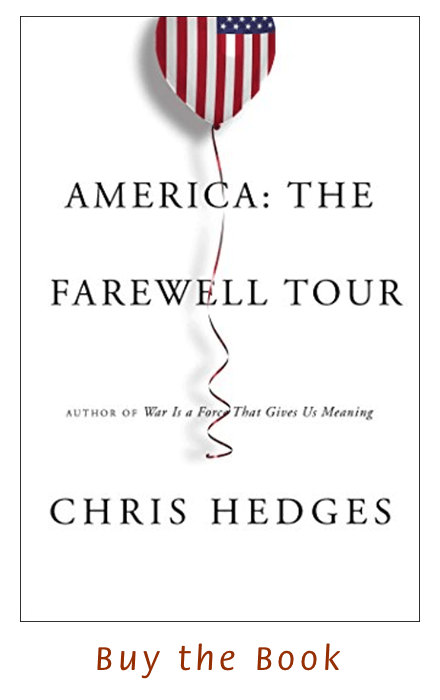 Buy the Book: America: The Farewell Tour, by Chris Hedges